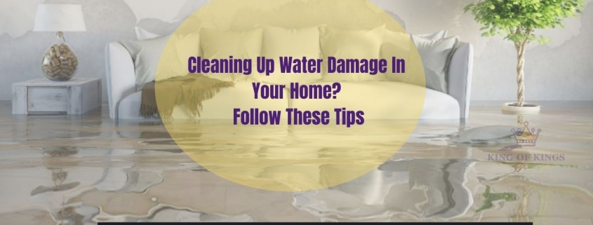 Cleaning up water damage in your home? Follow these tips